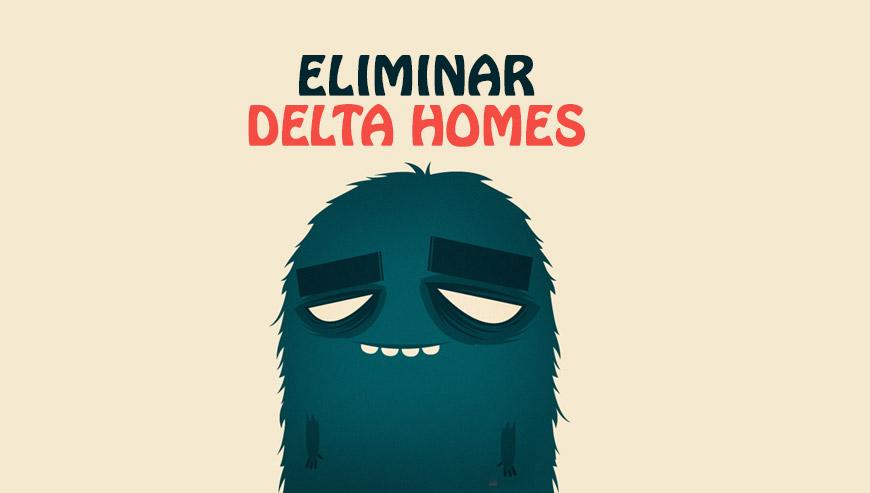 eliminar delta homes