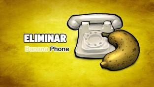 eliminar banana phone