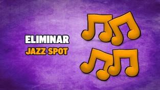 eliminar jazz spot