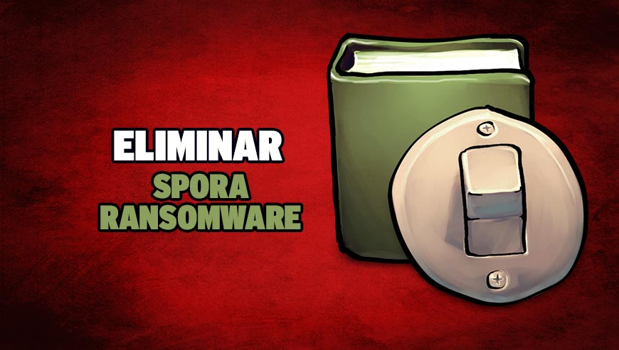 Eliminar Spora Ransomware