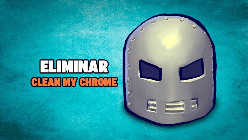 Eliminar Clean My Chrome